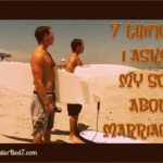 7 Things I Asked My Son About Marriage