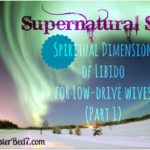 Supernatural Sex:  Spiritual Dimension of Libido for Low-Drive Wives