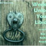 Week 3:  Ask, Seek, Knock to Unlock Sex Drive