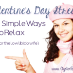 7 Simple Ways to Depressurize Valentine's Day (for low libido wives)