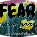 Fear isn't Sexy