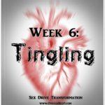 Week 6: Sex Drive Transformation (Tingle)