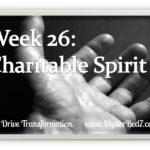 Week 26: Charitable Spirit