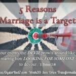 5 Reasons Satan Targets Marriage