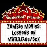 Zombie's Can Teach Us Lessons on Marriage and Sex