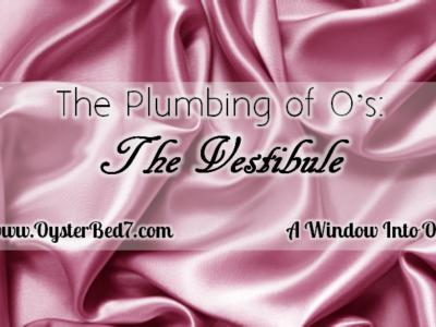 The Plumbing of O's: The Vestibule