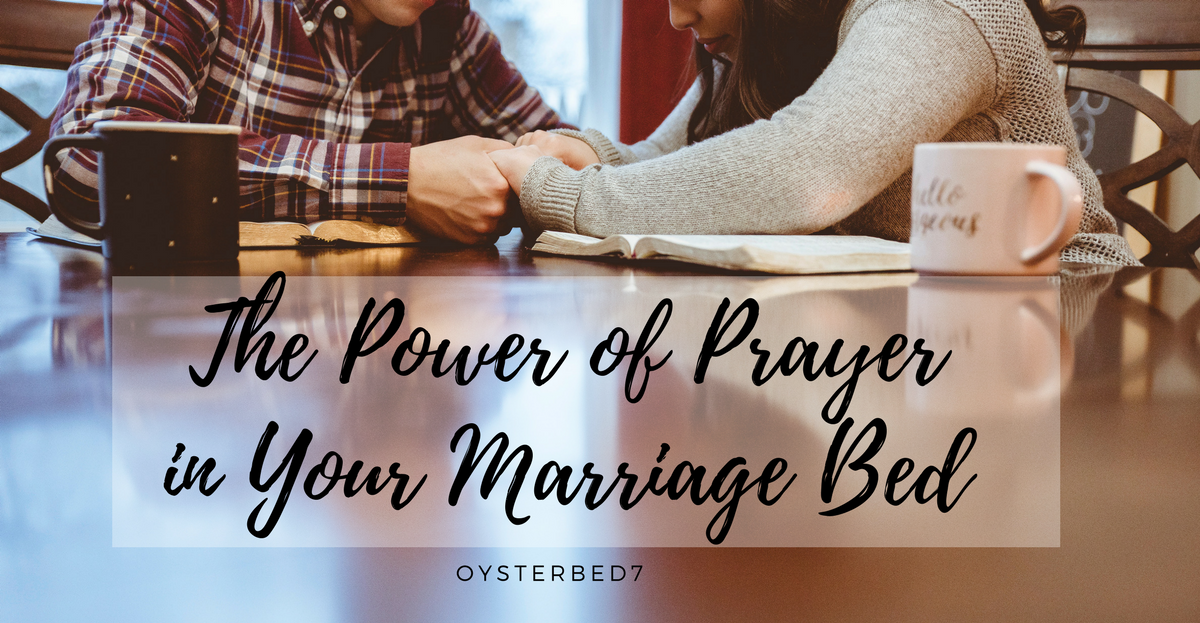 The Power of Prayer in Your Marriage Bed