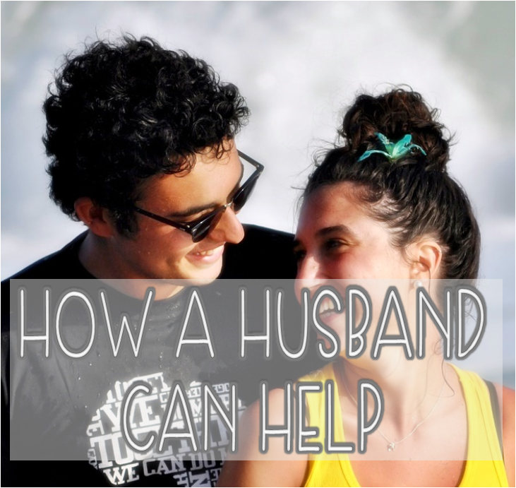 How A Husband Can Help