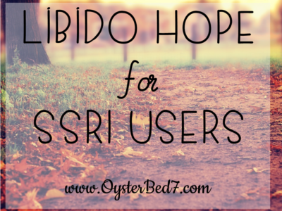 Libido Hope for SSRI users (and a little about Depression)