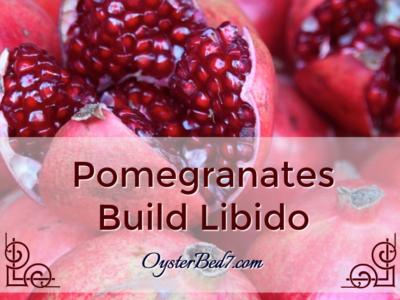 Pomegranates May Build Libido