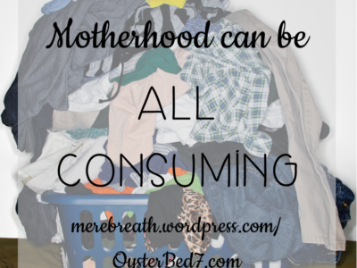Motherhood Can Be All Consuming