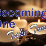 Becoming One:  Take Two (Abra guest posts for O7)
