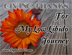 Giving Thanks for My Low Sex Drive Journey