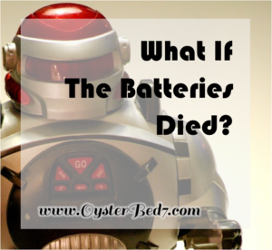 What If The Batteries Died