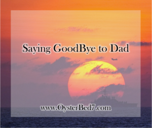 Goodbye to Dad