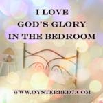 I Love God's Glory in the Bedroom