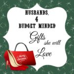 Budget Minded Gifts for Her