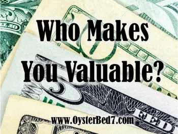 Who Makes You Valuable