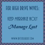 High Drive Wives: Managing Lust Keep Marriage Holy