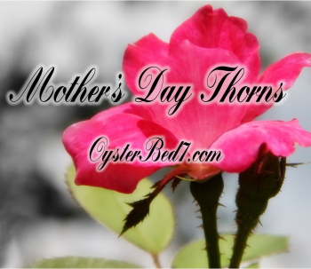 Mother's Day Thorns