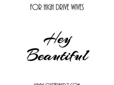 Hey Beautiful: For High Drive Wives