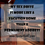 My Sex Drive Is More Like a Vacation Home than a Permanent Address
