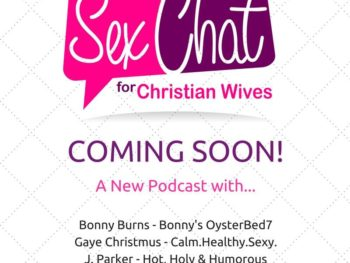 Sex Chat for Christian Wives, a Podcast – Live on 2/14/17!