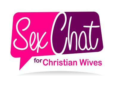 Sex Chat for Christian Wives – a new podcast!
