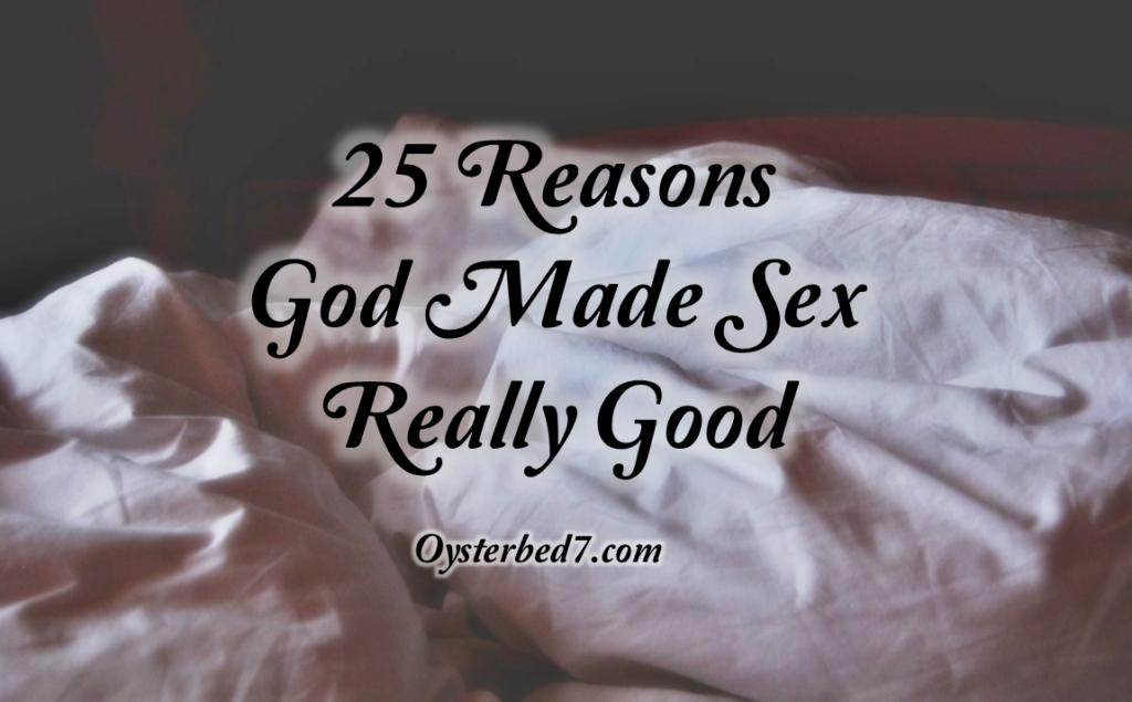 25 Reasons God Made Sex Really Good