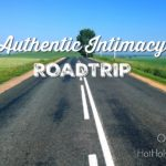 Authentic Intimacy Roadtrip