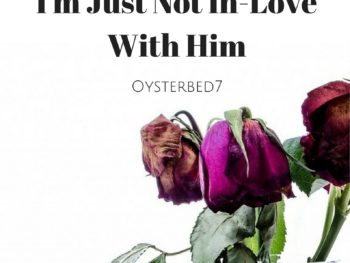 I'm Just Not In-Love With Him (Sexual Interest Masterclass)