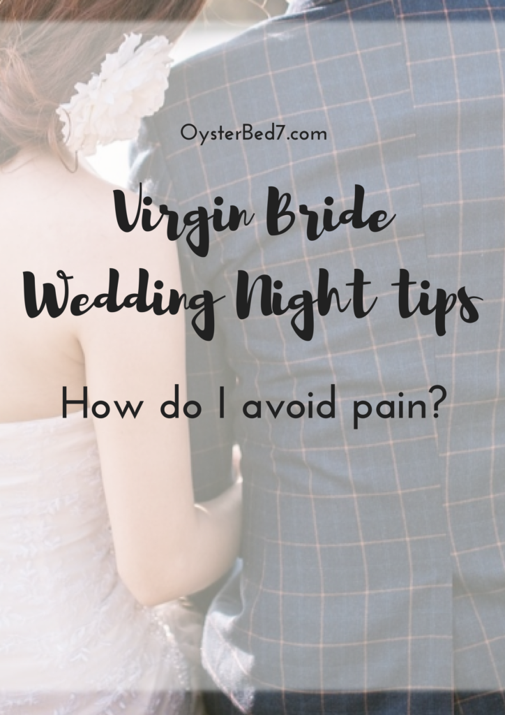 Virgin Bride Asks How To Avoid Pain Bonnys Oysterbed7