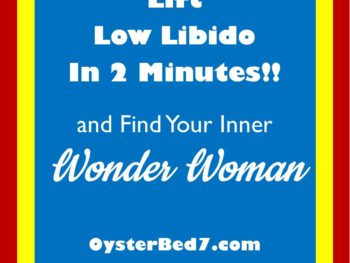 2 Minutes to Lifting Low Libido and Finding Your Inner Wonder Woman