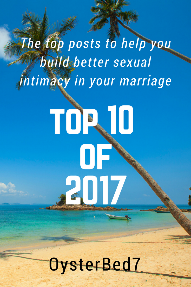 The top 10 posts to help build sexual intimacy in your marriage (2017).
