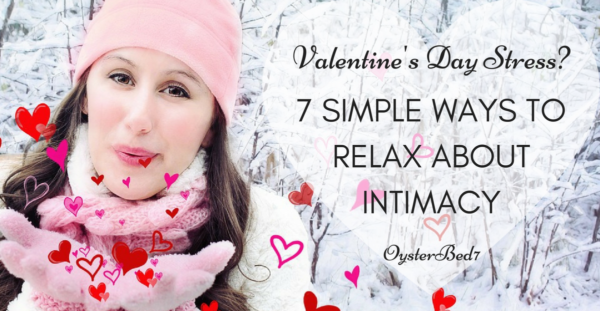 Are you a low sex drive wife stressing out about Valentine's intimacy? Here are some simple ways to relax.
